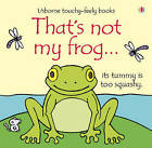 That's Not My Frog... by Fiona Watt (Board book, 2008)
