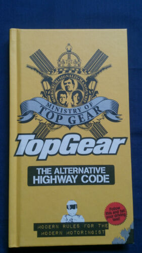 1 of 1 - TOP GEAR The Alternative Highway Code MODERN RULES FOR THE MODERN MOTORIST