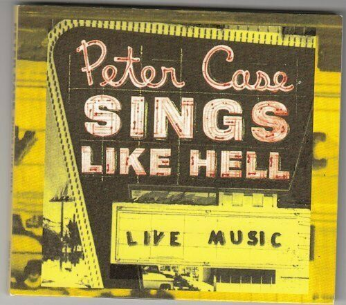 Peter Case | CD | Sings like hell (1994)