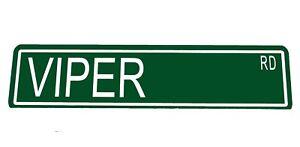 "Custom Metal Street Sign Viper Rd  6/""x24/"" Car Dodge Man Cave Garage 42132"