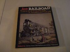 1976 RAILROAD TRAINS AND TRAIN PEOPLE IN AMERICAN CULTURE McPherson Williams 1st