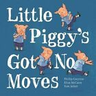 Little Piggy's Got No Moves by Phillip Gwynne (Paperback, 2014)