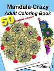 Mandala Crazy Adult Coloring Book - Volume 1 by Coloringforhealing (Paperback / softback, 2015)