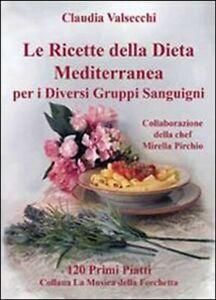 Le ricette della dieta mediterranea per i diversi gruppi sanguigni.