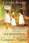 The Redemption of Caralynne Hayman by Carole Brown (Paperback / softback, 2013)