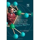 My Life in the Golden Age of Chemistry: More Fun Than Fun by F. Albert Cotton (Hardback, 2014)