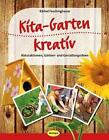 Kita-Garten kreativ von Bärbel Faschingbauer (2016, Taschenbuch)