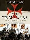 The Templars: The History and the Myth by Michael Haag (Paperback / softback)
