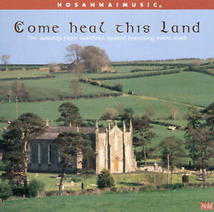 Come-Heal-This-Land-Live-Worship-From-Northern-Ireland-Featuring-Robin-Mark