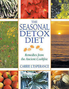 Seasonal Detox Diet: Remedies from the Ancient Cookfire by Carrie L'Esperance...
