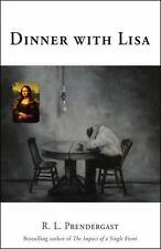 Dinner with Lisa by R. L. Prendergast (2011, Paperback)