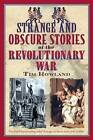 Strange and Obscure Stories of the Revolutionary War by Tim Rowland (Paperback, 2015)