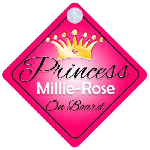 Princess Millie-Rose On Board Personalised Girl Car Sign Child Gift 001