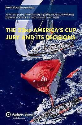 The 32nd America's Cup Jury and Its Decisions by Peter Henry (Hardback, 2008)