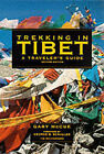 Trekking in Tibet: A Traveller's Guide by Gary McCue (Paperback, 1999)