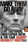 Make Them Go Away Clint Eastwood Christopher Reeve and The Case Against Disabi