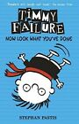 Timmy Failure: Now Look What You've Done by Stephan Pastis (Paperback, 2015)