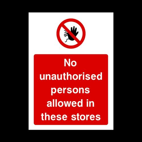 PAR26 No Unauthorised Persons Allowed in This Store Plastic Sign OR Sticker