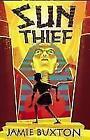 Sun Thief von Jamie Buxton (2015, Taschenbuch)