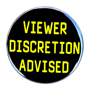 VIEWER DISCRETION ADVISED Fun Button Pin Badge 1.5/""