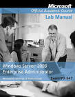 Exam 70-647 Windows Server 2008 Enterprise Administrator Lab Manual by Microsoft Official Academic Course (Paperback, 2013)
