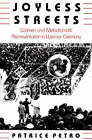 Joyless Streets: Women and Melodramatic Representation in Weimar Germany by Patrice Petro (Paperback, 1989)