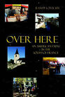 Over Here: An American Expat in the South of France by Randy Lofficier (Paperback, 2006)