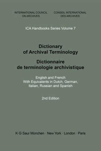ICA Handbooks: Dictionary of Archival Terminology : English and French with...