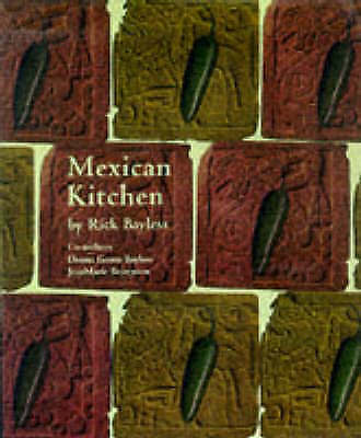 Mexican Kitchen: Rick Bayless's, Bayless, Rick, Used; Good Book