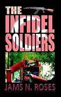 The Infidel Soldiers by Jams N Roses (Paperback / softback, 2013)