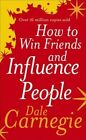 How to Win Friends and Influence People by Dale Carnegie 9780091906351