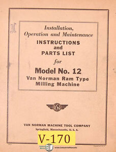 Van Norman 12, Milling Installation Operations Maintenance and Parts Manual 1948