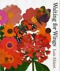 Waiting for Wings 9780152026080 by Lois Ehlert Misc