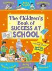 The Children's Book of Success at School by Sophie Giles (Mixed media product, 2014)
