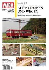 MIBA Modellbahn Praxis - Auf Straßen und Wegen