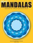 Meine Mandalas - Kreativ und glücklich - Wunderschöne Mandalas zum Ausmalen von Andreas Abato (2014, Taschenbuch)