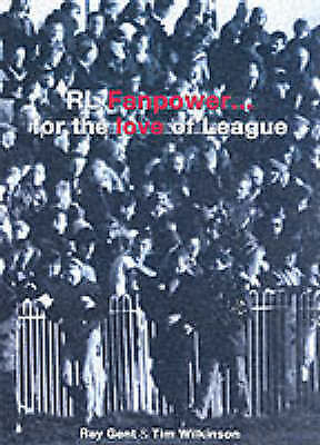 RL Fanpower: For the Love of League, Wilkinson, Tim, Gent, Ray, Very Good Book