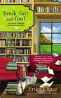 Book Fair and Foul by Erika Chase (Paperback / softback, 2014)