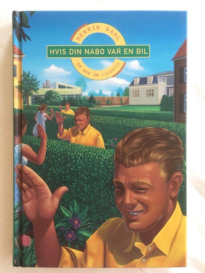 Hvis din nabo var en bil...., Henrik Dahl , emne: anden