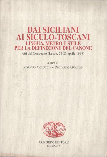 Dai siciliani ai siculo-toscani. Lingua, Metro e Stile per la definizione del c
