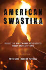 American Swastika: Inside the White Power Movement's Hidden Spaces of Hate by Pete Simi, Robert Futrell (Hardback, 2015)
