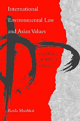 International Environmental Law and Asian Values. Legal Norms and Cultural Influ