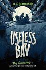 Useless Bay by M. J. Beaufrand (Hardback, 2016)