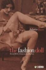 The Fashion Doll : From Bébé Jumeau to Barbie by Juliette Peers (2004,...