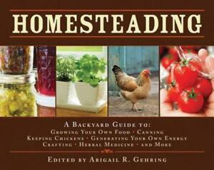 Homesteading: A Backyard Guide to Growing Your Own Food, Canning, Keeping: New