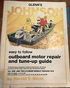 Glenn's Johnson outboard motor repair and tune-up guide all 1&2 cylinders 1975
