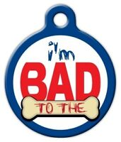 I'm Bad To The Bone - Custom Personalized Pet Id Tag For Dog And Cat Collars