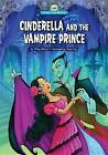 Cinderella and the Vampire Prince by Wiley Blevins (Paperback / softback, 2016)