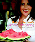 Katie Brown's Outdoor Entertaining: Taking the Party Outside by Katie Brown (Hardback, 2007)
