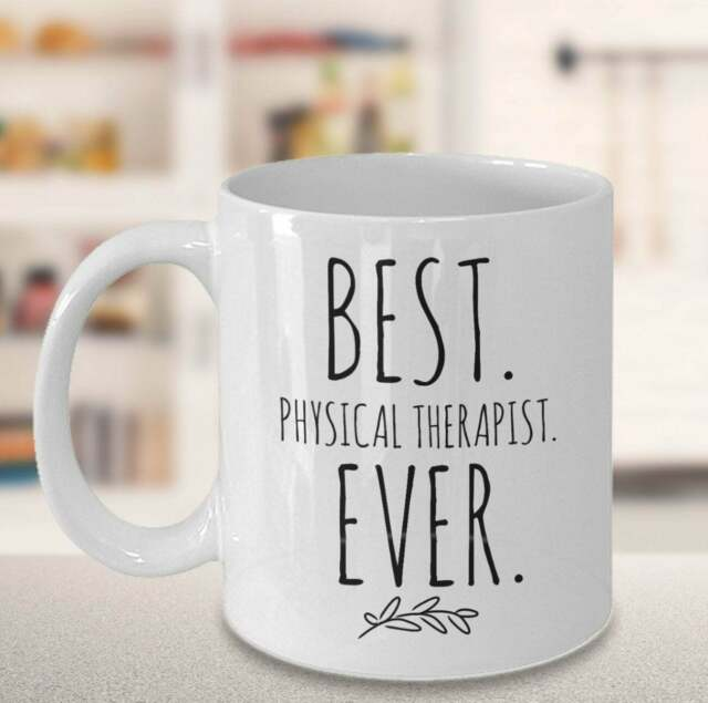 Physical Therapist Gifts Best Physical Therapist Ever Mug ...